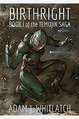 Birthright: Book I of the Temujin Saga Kindle Edition