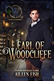 Earl of Woodcliffe: My Sweet Scoundrel (Wicked Earls' Club Book 17)