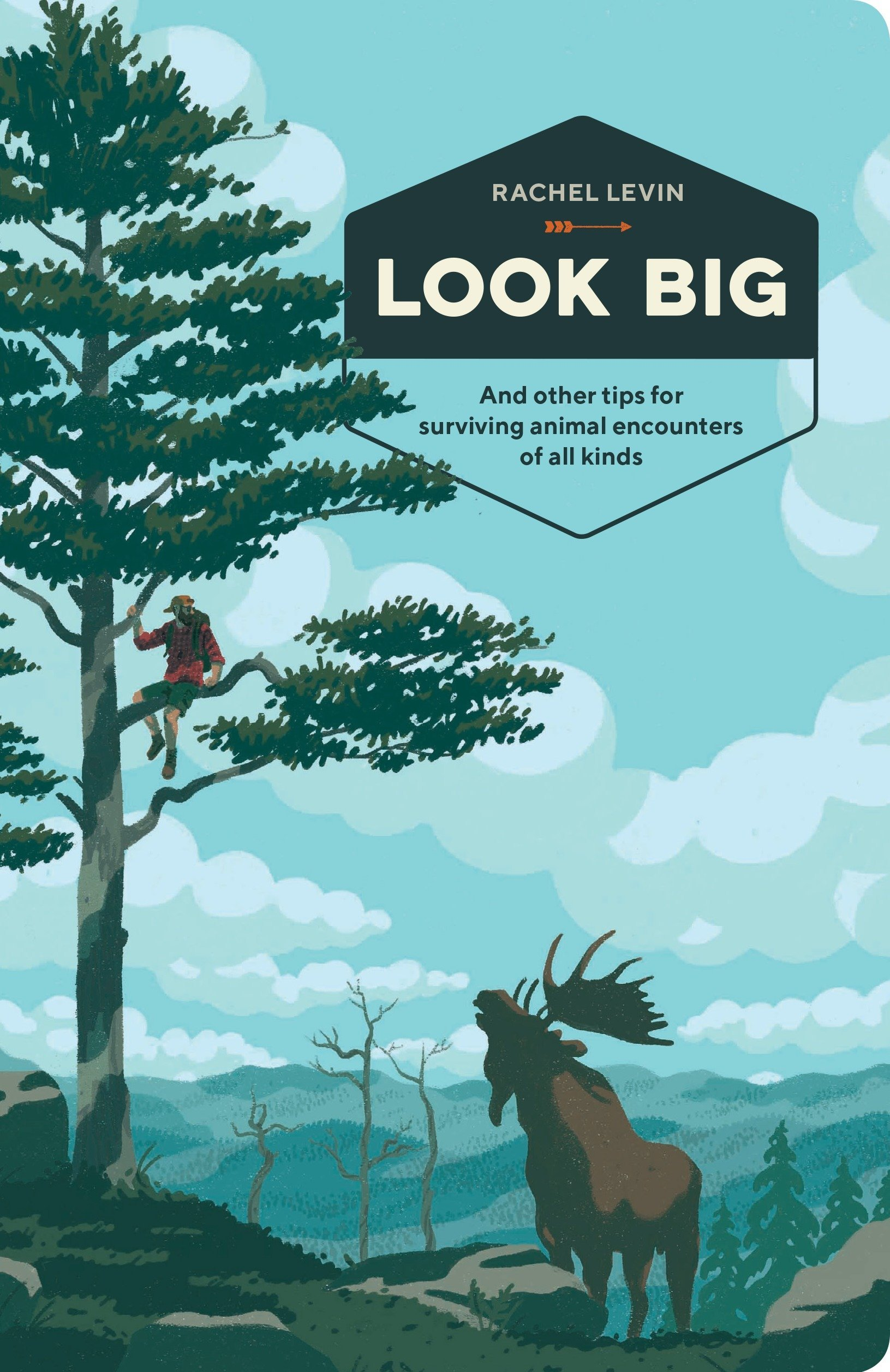 Look Big: And Other Tips for Surviving Animal Encounters of All Kinds PDF