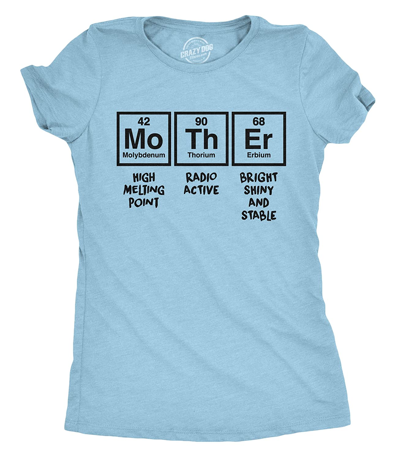 e364ba91 Amazon.com: Womens Mother Periodic Table Tshirt Funny Science Mothers Day  Tee for Ladies: Clothing