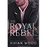 The Royal Rebel (Dirty Royals) (English Edition)