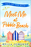 Meet Me at Pebble Beach: Part One – Out of the Blue: The most feel-good and funny romance fiction read of summer 2020…