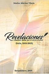 Revelaciones. : ¡Maestro, habla, que tu sierva escucha! (Spanish Edition) Kindle Edition