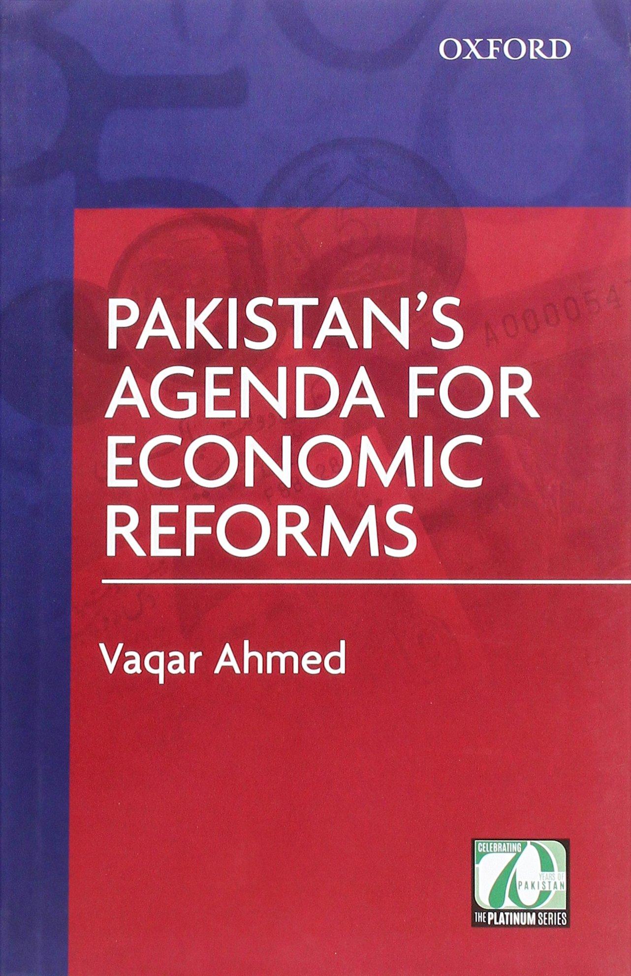 Pakistans Agenda for Economic Reforms: Vaqar Ahmed ...