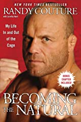 Becoming the Natural: My Life In and Out of the Cage Kindle Edition