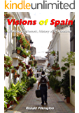 Visions of Spain: A Medley of Memoir, History and Anecdote