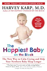 The Happiest Baby on the Block; Fully Revised and Updated Second Edition: The New Way to Calm Crying and Help Your Newborn Baby Sleep Longer Kindle Edition