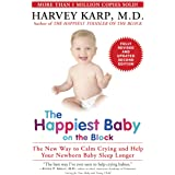 The Happiest Baby on the Block; Fully Revised and Updated Second Edition: The New Way to Calm Crying and Help Your Newborn Ba