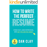How to Write the Perfect Resume: Stand Out, Land Interviews, and Get the Job You Want (English Edition)