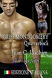 Griff Montgomery, Quarterback (Edizione Italiana) (First & Ten (Ediziones Italiana) Vol. 1)