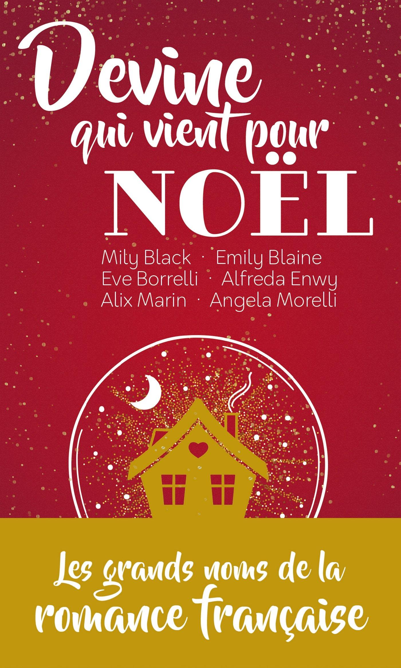 Devine qui vient pour Noël de Mily Black, Emily Blaine, Eve Borelli, Alfreda Enwy, Alix Marin et Angela Morelli. 81yQ9v5ibnL