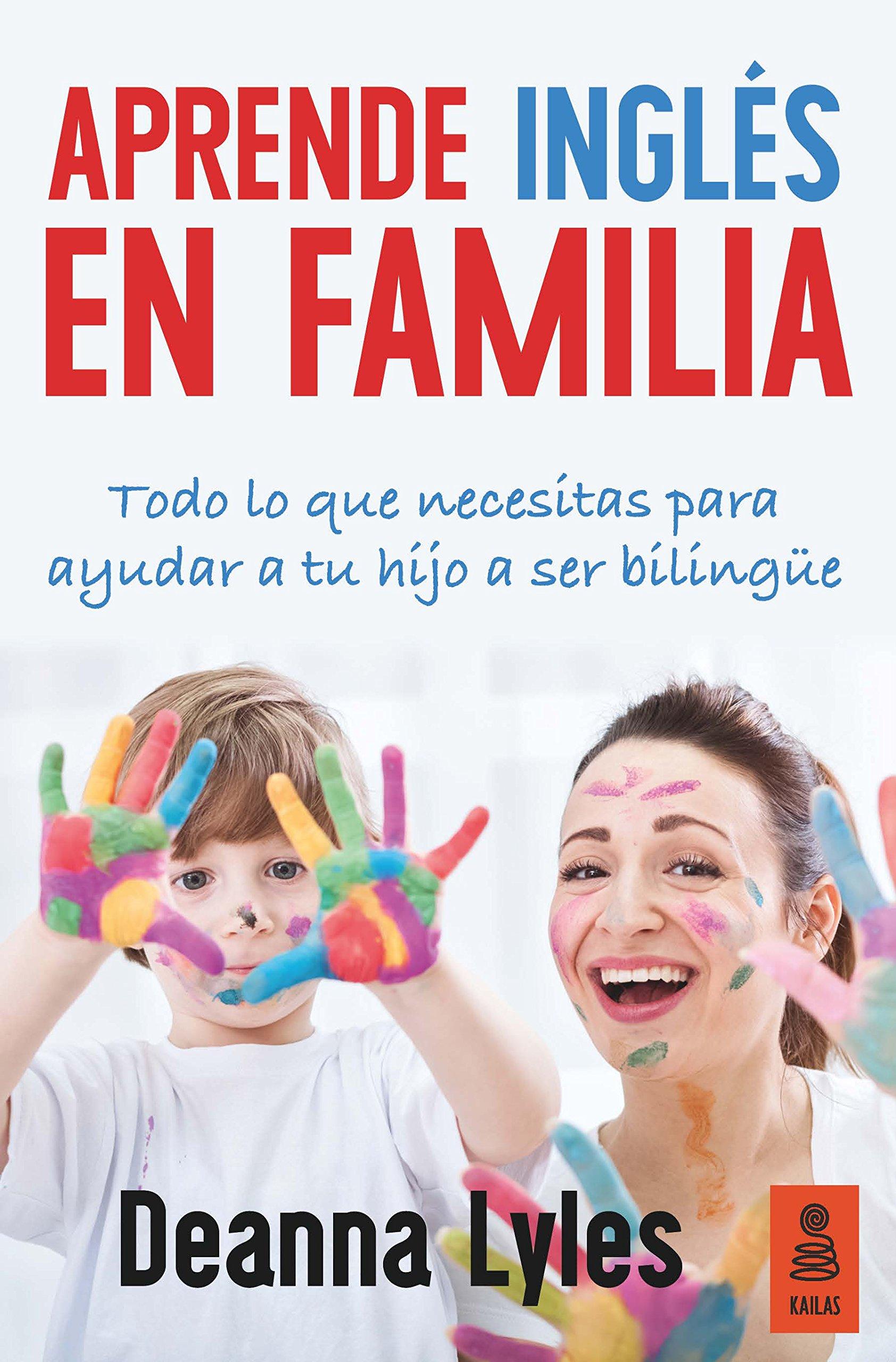 Aprende Inglés En Familia: Todo lo que necesitas para ayudar a tu ...