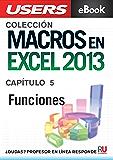 Macros en Excel 2013: Funciones (Colección Macros en Excel 2013 nº 5)