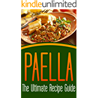 Paella: The Ultimate Recipe Guide