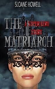 The Matriarch: An Erotic Superhero Romance (The Matriarch Trilogy Book 1)
