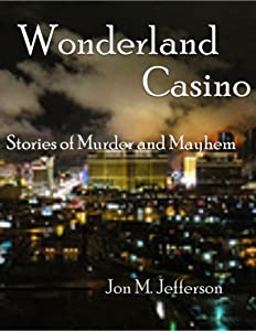 Wonderland Casino: Stories of Murder and Mayhem