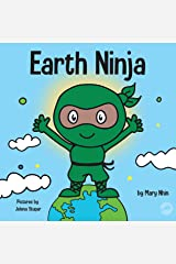 Earth Ninja: A Children's Book About Recycling, Reducing, and Reusing (Ninja Life Hacks 6) Kindle Edition