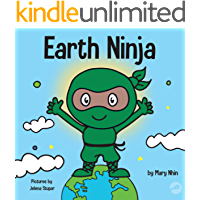 Earth Ninja: A Children's Book About Recycling, Reducing, and Reusing (Ninja Life Hacks 6)
