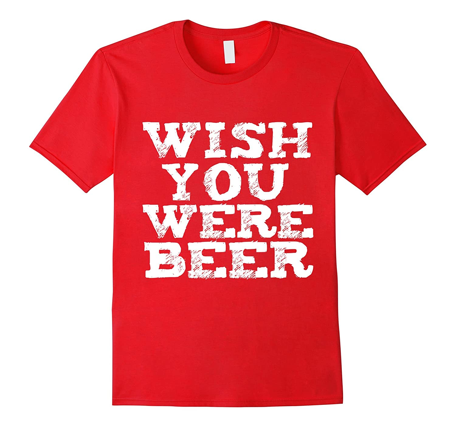 Wish you were beer funny t shirt beer lovers craft beer for Funny craft beer shirts