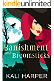Banishment and Broomsticks (Emberdale Paranormal Cozy Mystery Book 2)
