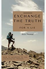 Exchange the  Truth for a Lie: When a person walks away from God Kindle Edition