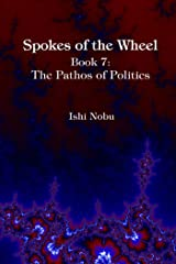 Spokes of the Wheel, Book 7: The Pathos of Politics Kindle Edition