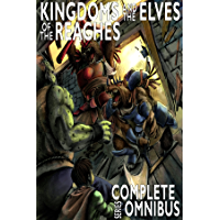 Complete Kingdoms and the Elves of the Reaches (Complete Series Omnibus, 2nd Edition) (Keeper Martin's Tales) (English Edition)