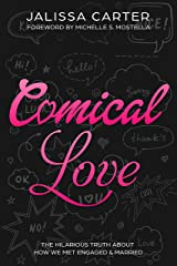 COMICAL LOVE: The Hilarious Truth About How We Met, Engaged, & Married. (An eBook Short) Kindle Edition