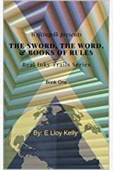 The Sword, the Word, and Books of Rules: Move along, nothing here to see, just a mocking motley fool, and some poetry Kindle Edition