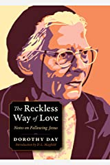 The Reckless Way of Love: Notes on Following Jesus (Plough Spiritual Guides: Backpack Classics) Kindle Edition