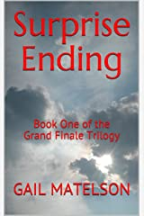 Surprise Ending: Book One of the Grand Finale Trilogy Kindle Edition