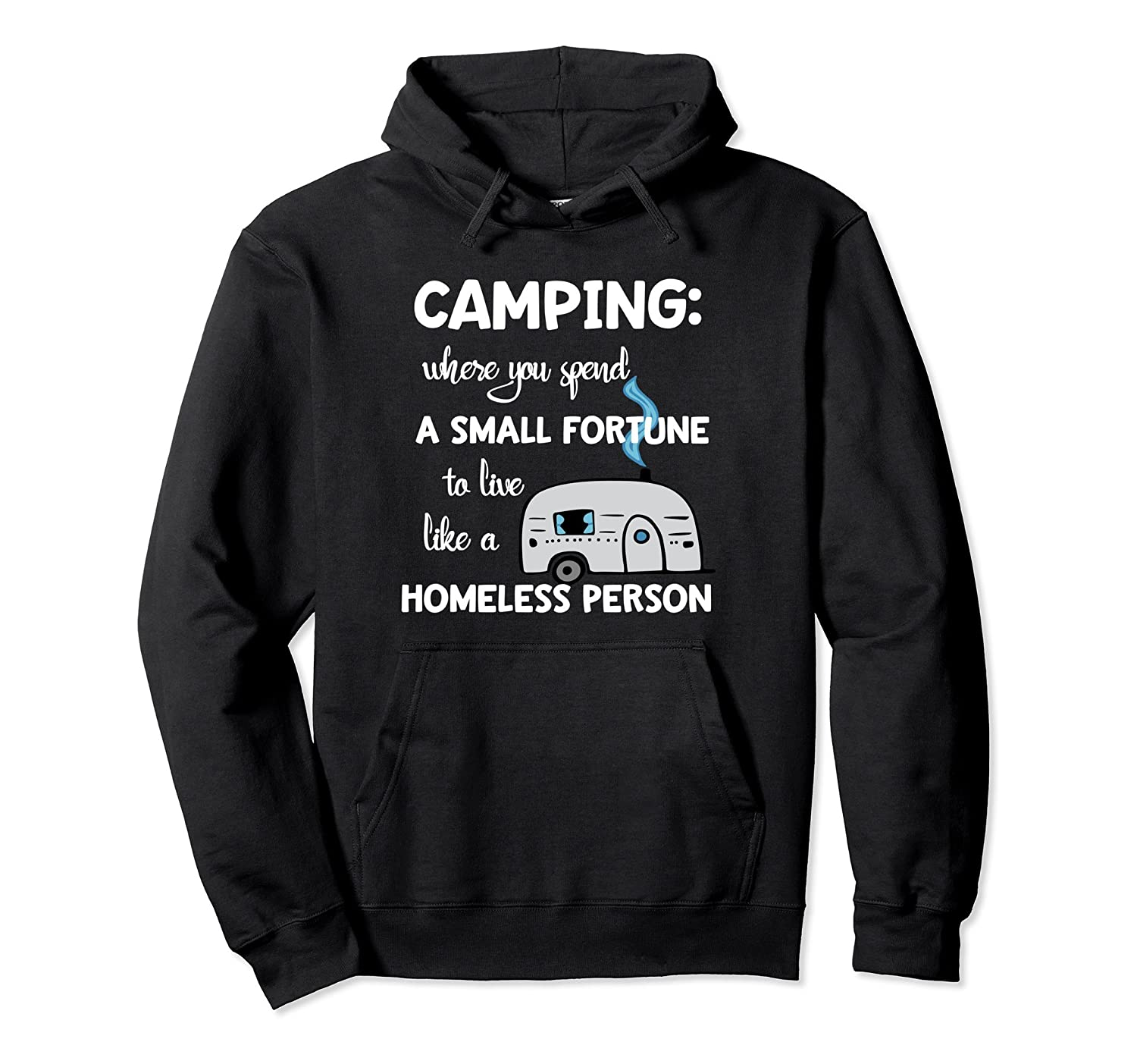 Camping Hoodie Where You Spend A Small Fortune-ln