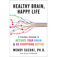 Healthy Brain, Happy Life: A Personal Program to to Activate Your Brain and Do Everything Better (English Edition)