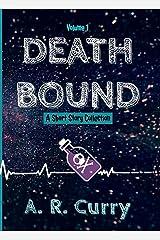 Death Bound: Volume 1 Kindle Edition