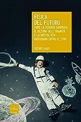 Fisica del futuro (Italian Edition) Kindle Edition