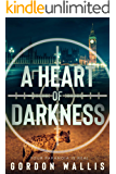 A Heart Of Darkness (A Savage International Thriller. Jason Green Series Book 4)