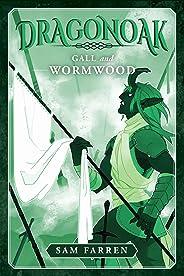 Dragonoak: Gall and Wormwood (English Edition)