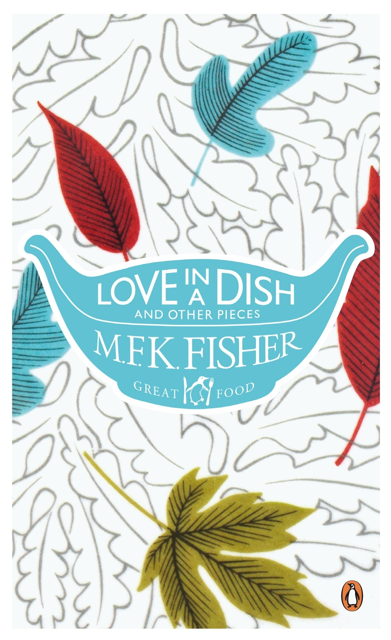 love in a dish and other pieces fisher m f k