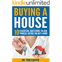 Buying a House: 10 Essential Questions to Ask Yourself before You Buy a Home (Mastering Money Management and Personal Finance: A Guide to Financial Freedom Book 1)