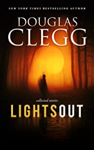 Lights Out: A Horror Fiction Box Set (includes The Nightmare Chronicles, Night Asylum, Wild Things)