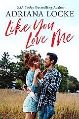 Like You Love Me Kindle Edition