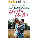 Like You Love Me (Honey Creek Book 1)