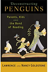 Deconstructing Penguins: Parents, Kids, and the Bond of Reading Paperback