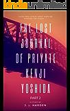 The Lost Journal of Private Kenji Yoshida - Part 2: A Secret Apocalypse Story (Secret Apocalypse Series)
