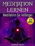 MEDITATION LERNEN: Meditation für Anfänger (Meditation, Vipassana, Shinkantaza, Tratak, Japa, Bodyscan 3)