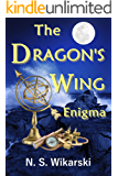 The Dragon's Wing Enigma (Arkana Archaeology Mystery Thriller Series Book 3)