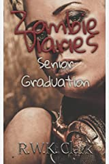 Zombie Diaries Senior Graduation: The Mavis Saga Kindle Edition