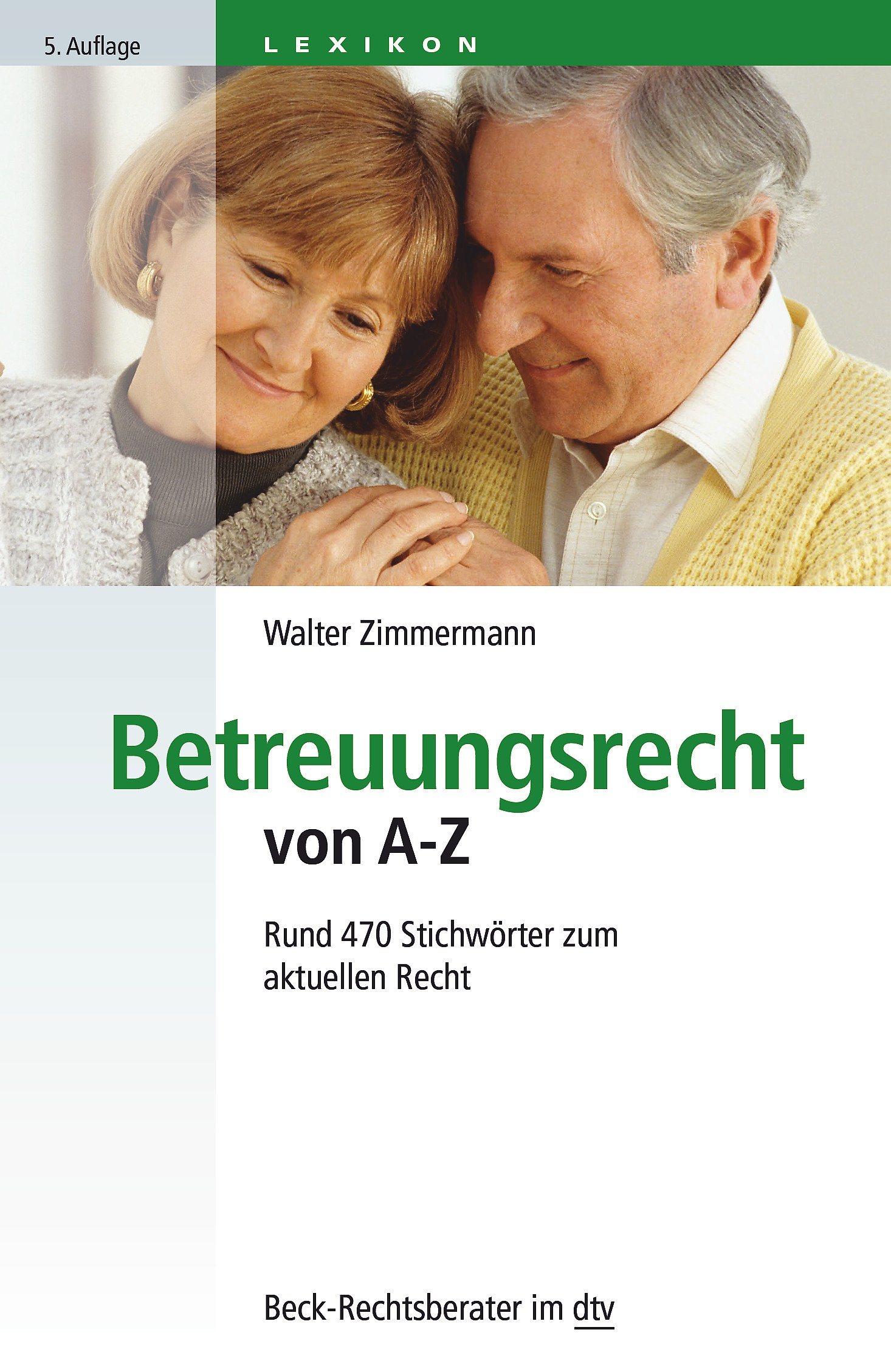 Betreuungsrecht von A - Z: Rund 470 Stichwörter zum aktuellen Recht (dtv Beck Rechtsberater)
