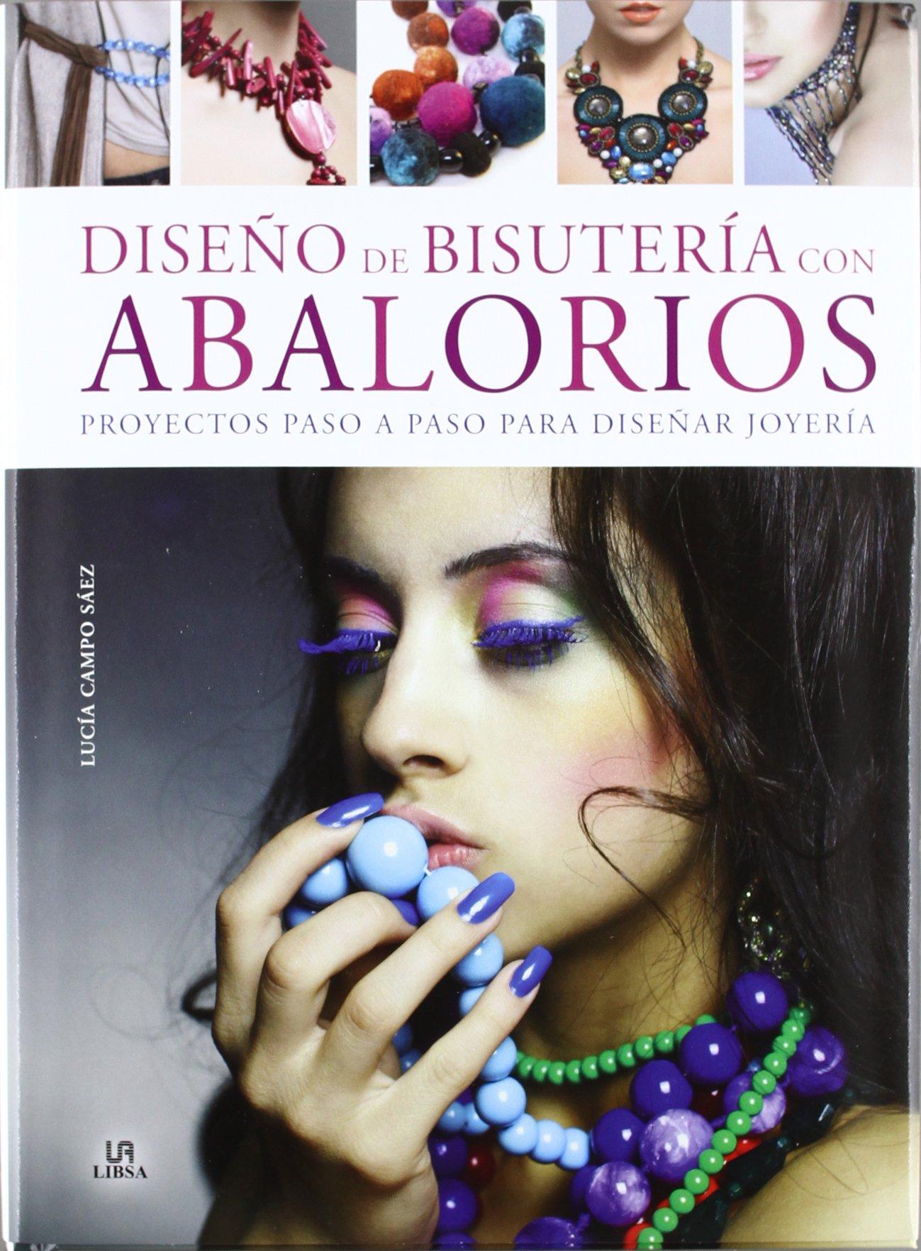 Read Online Disenos de bisuteria con abalorios / Beaded jewelry designs: Proyectos paso a paso para disenar joyeria / Step by Step Projects to Design Jewelry (Spanish Edition) pdf epub