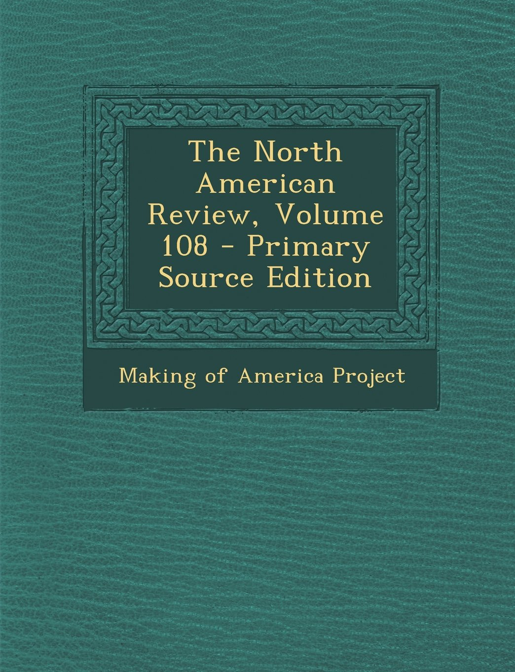 Download The North American Review, Volume 108 pdf